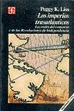 img - for Los imperios trasatl nticos : las redes del comercio y de las revoluciones de Independencia (Historia) (Spanish Edition) book / textbook / text book