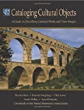 img - for Cataloging Cultural Objects: A Guide to Describing Cultural Works and Their Images by Murtha Baca (2006-09-01) book / textbook / text book