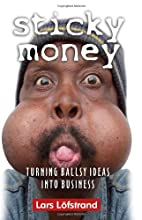 Sticky Money: Turning Ballsy Ideas Into Business