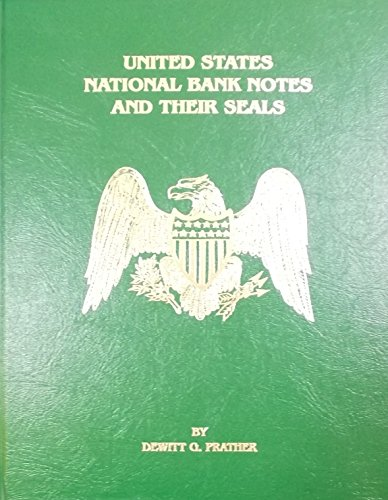 National Banknotes (United States National Bank Notes and Their Seals)