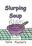 Slurping Soup, Kelly Kennedy, 0615756352