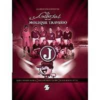 Clube Atletico Juventus. Glorias De Um Moleque Travesso