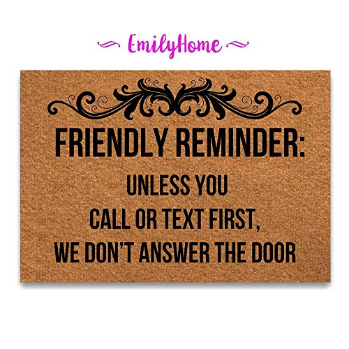 EmilyHome Funny Doormat Friendly Reminder Unless You Call Or Text First We Don't Answer The Door Mat Indoor/Outdoor Decor Rug Doormat 23.6X15.7 Inch Home Decor]()