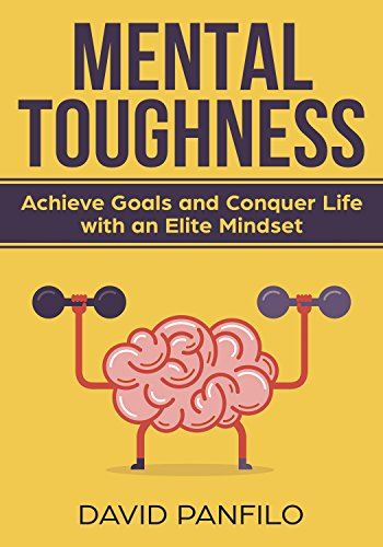 Elite Portion Control - Mental Toughness: Achieve Goals and Conquer Life with an Elite Mindset