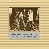 The Six Wives Of Henry VIII by Rick Wakeman (2015-08-03)