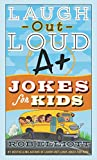 Laugh-Out-Loud A+ Jokes for Kids (Laugh-Out-Loud Jokes for Kids)