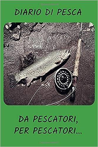 Amazon.com: Diario di pesca da pescatori per pescatori: A5 ...