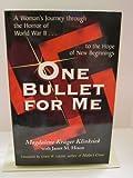 One Bullet for Me, Magdalene K. Klinksiek and Janet M. Hixon, 0875096786