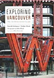 img - for Exploring Vancouver: The Architectural Guide book / textbook / text book