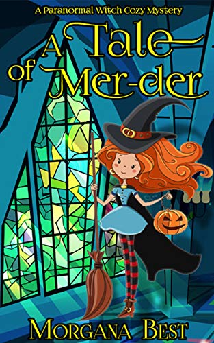 A Tale of Mer-der: A Paranormal Witch Cozy Mystery (His Ghoul Friday Book 1) by [Best, Morgana]