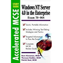 Windows NT 4.0 Server in the Enterprise: Exam 70 - 068 (Accelerated MCSF Study Guides) by Kinnaman, Dave, Learnquick. Com, Neal, Patrick Terrance (1998) Paperback