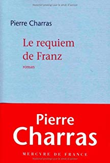 Requiem de Franz : roman, Charras, Pierre