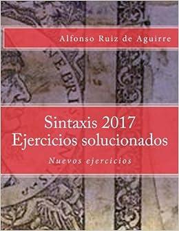 Sintaxis 2017. Ejercicios Solucionados por Alfonso Ruiz De Aguirre Gratis