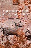 Front cover for the book Polytheism and Society at Athens by Robert Parker