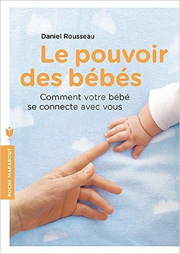 Livres gratuits en ligne Le pouvoir des bébés: Comment votre bébé se connecte avec vous pdf ebook