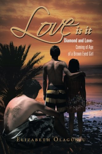 Love Is It: Diamond and Love: Coming of Age of A Brown Eyed Girl