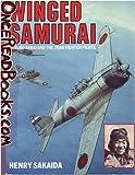 Winged Samurai: Saburo Sakai and the Zero Fighter Pilots by Henry Sakaida (August 19,1985)