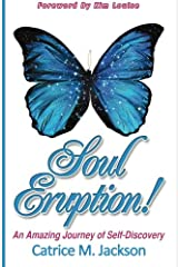 Soul Eruption!: An Amazing Journey of Self Discovery Paperback