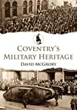 Coventry s Military Heritage