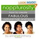 Nappturosity: How To Create Fabulous Natural Hair and Locs