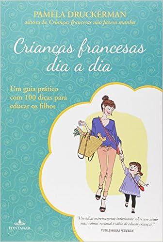 b8f709feef0 Crianças francesas dia a dia - 9788539005543 - Livros na Amazon Brasil