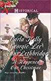 It Happened One Christmas: Christmas Eve Proposal\The Viscount's Christmas Kiss\Wallflower, Widow...Wife! (Harlequin Historical)