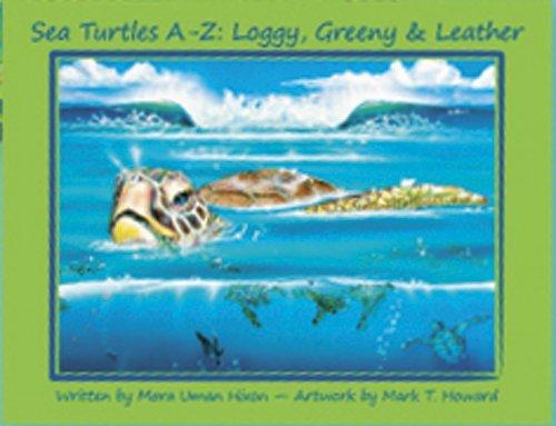 Read Online Sea Turtle A-Z: Loggy, Greeny & Leather pdf epub