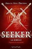 La ribelle. Seeker: 2