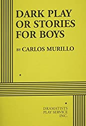 Dark Play or Stories for Boys - Acting Edition