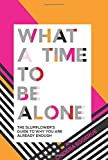 #4: What a Time to Be Alone: The Slumflower's Guide to Why You Are Already Enough