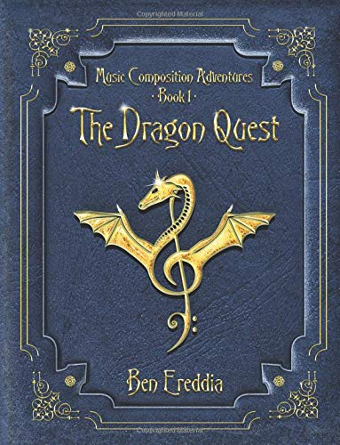 Read Online The Dragon Quest: A Music Composition Adventure (Music Composition Adventures) (Volume 1) ebook
