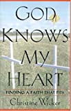 God Knows My Heart, Christine Wicker, 0312292589