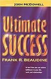 Ultimate Success, Frank R. Beaudine, 084231721X