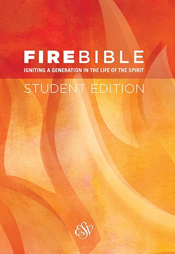 Download Fire Bible: English Standard Version: Igniting a Generation in the Life of the Spirit PDF