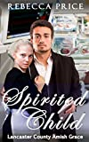 Spirited Child (Lancaster County Amish Grace Series Book 3)