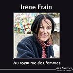 Au royaume des femmes | Irène Frain