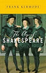 The Age of Shakespeare (Modern Library Chronicles Series Book 15)