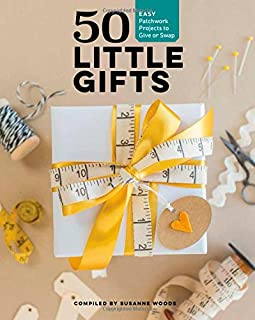 Book Cover: 50 Little Gifts: Easy Patchwork Projects to Give or Swap