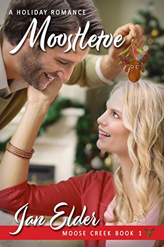 Moostletoe (Moose Creek Book 1) by [Elder, Jan]