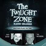 Another Place in Time: The Twilight Zone Radio Dramas | Steve Nubie