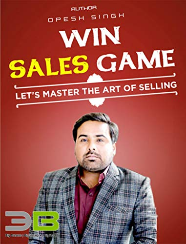 Win Sales Game: Let's Master the Art of Selling por Opesh Singh