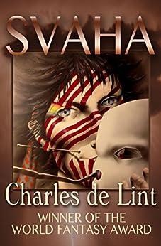 Svaha by [de Lint, Charles]