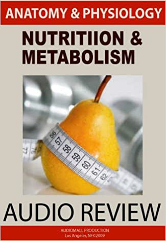 Nutrition and Metabolism (Anatomy and Physiology): Michael Tourville ...
