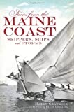 Stories from the Maine Coast:: Skippers, Ships and Storms
