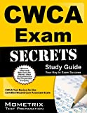 CWCA Exam Secrets Study Guide: CWCA Test Review for the Certified Wound Care Associate Exam (Mometrix Secrets Study Guides) by CWCA Exam Secrets Test Prep Team (February 14, 2013) Paperback