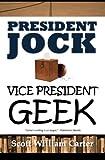 President Jock, Vice President Geek, Scott Carter, 0615483828