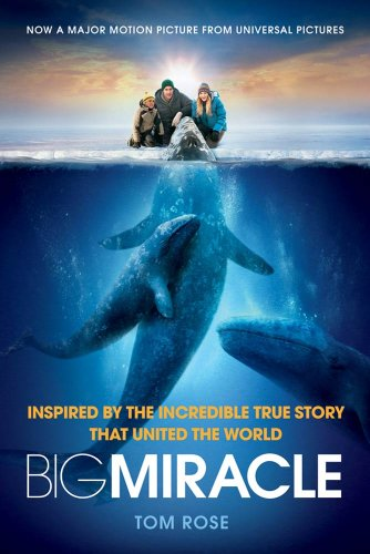 (Big Miracle: Inspired by the Incredible True Story that United the World)