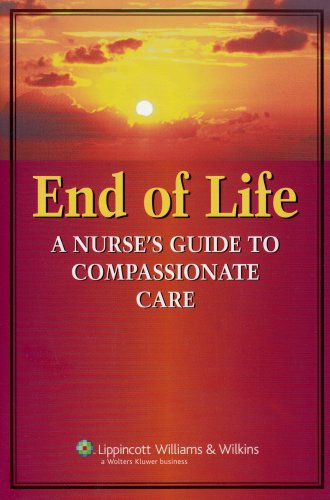 End of Life: A Nurse's Guide to Compassionate Care