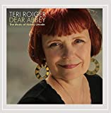 Dear Abbey: the Music of Abbey Lincoln by Teri Roiger (2013-08-03)