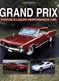 Grand Prix: Pontiac's Luxury Performance Car (An Enthusiast's Reference)
